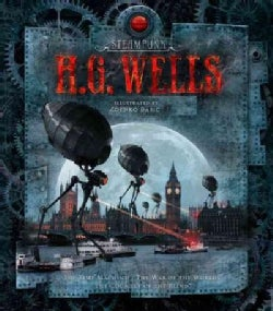 Steampunk H. G. Wells: The Time Machine, the War of the Worlds, the Country of the Blind (Hardcover)