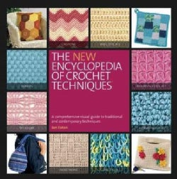 The New Encyclopedia of Crochet Techniques: A Comprehensive Visual Guide to Traditional and Contemporary Techniques (Paperback)