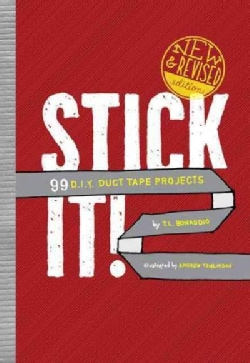 Stick It!: 99 D.I.Y. Duct Tape Projects (Paperback)