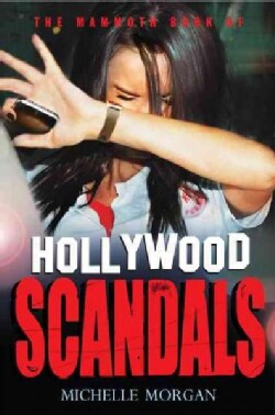 The Mammoth Book of Hollywood Scandals (Paperback)