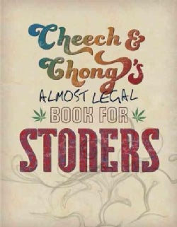 Cheech & Chong's Almost Legal Book for Stoners (Paperback)