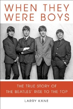 When They Were Boys: The True Story of the Beatles' Rise to the Top (Paperback)