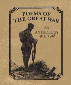 Poems of the Great War: An Anthology 1914-1918 (Hardcover)