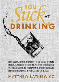 You Suck at Drinking (Hardcover)