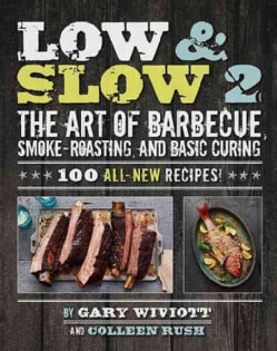 Low & Slow 2: The Art of Barbecue, Smoke-Roasting, and Basic Curing (Paperback)