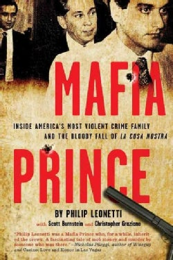 Mafia Prince: Inside America's Most Violent Crime Family and the Bloody Fall of La Cosa Nostra (Paperback)