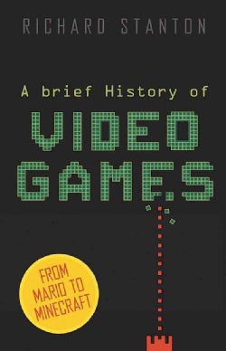 A Brief History of Video Games (Paperback)