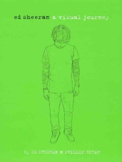 Ed Sheeran: A Visual Journey (Hardcover)