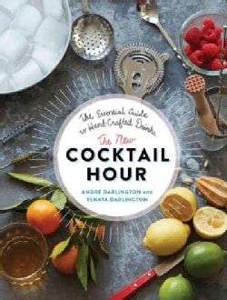 The New Cocktail Hour: The Essential Guide to Hand-Crafted Drinks (Hardcover)