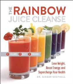 The Rainbow Juice Cleanse: Lose Weight, Boost Energy, and Supercharge Your Health (Hardcover)