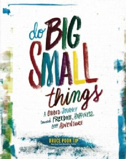 Do Big Small Things: A Guided Journey Toward Freedom, Happiness, and Adventure (Record book)