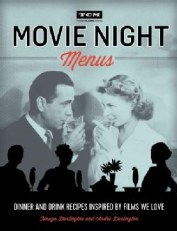 Movie Night Menus: Dinner and Drink Recipes Inspired by the Films We Love (Paperback)
