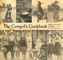 The Cowgirl's Cookbook: Recipes for Your Home on the Range (Paperback)
