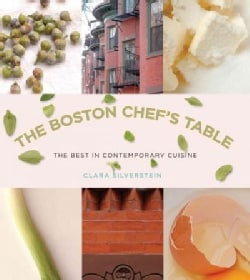 Boston Chef's Table: The Best in Contemporary Cuisine (Hardcover)