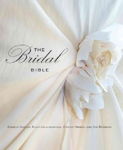 The Bridal Bible: Inspiration for Planning Your Perfect Wedding (Hardcover)