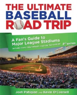 The Ultimate Baseball Road Trip: A Fan's Guide to Major League Stadiums (Paperback)