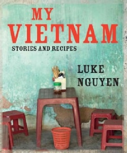 My Vietnam: Stories and Recipes (Hardcover)