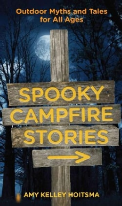 Spooky Campfire Stories: Outdoor Myths and Tales for All Ages (Paperback)