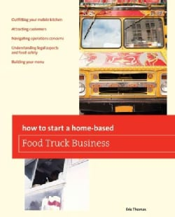 How to Start a Home-Based Food Truck Business (Paperback)