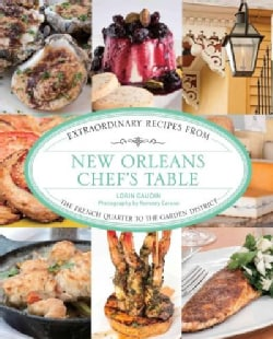 New Orleans Chef's Table: Extraordinary Recipes from the French Quarter to the Garden District (Hardcover)