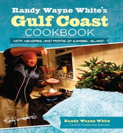 Randy Wayne White's Gulf Coast Cookbook: With Memories and Photos of Sanibel Island (Paperback)