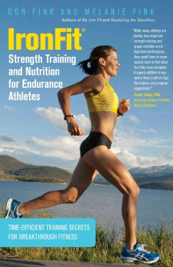 IronFit Strength Training and Nutrition for Endurance Athletes: Time-Efficient Training Secrets for Breakthrough ... (Paperback)