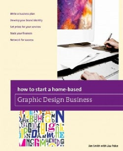 How to Start a Home-Based Graphic Design Business (Paperback)