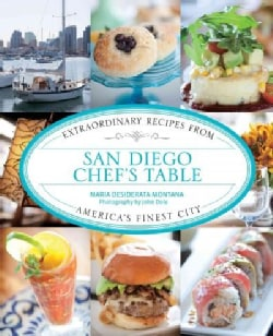 San Diego Chef's Table: Extraordinary Recipes from America's Finest City (Hardcover)