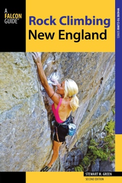 Rock Climbing New England: A Guide to More Than 900 Routes (Paperback)