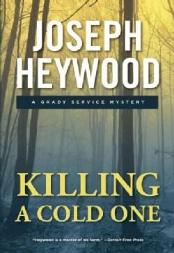 Killing a Cold One: A Grady Service Mystery (Paperback)