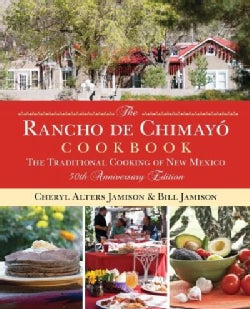 The Rancho De Chimayo Cookbook: The Traditional Cooking of New Mexico (Paperback)