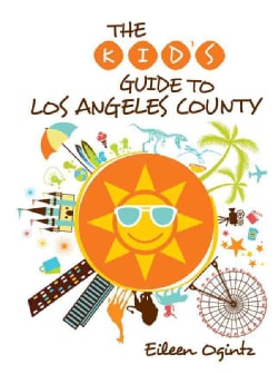 The Kid's Guide to Los Angeles County (Paperback)