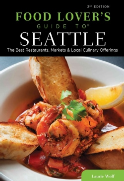 Food Lovers' Guide to Seattle: The Best Restaurants, Markets & Local Culinary Offerings (Paperback)