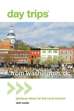 Day Trips from Washington, DC: Getaway Ideas for the Local Traveler (Paperback)