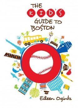 The Kid's Guide to Boston (Paperback)