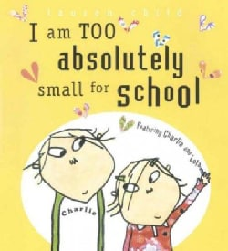 I Am Too Absolutely Small for School (Hardcover)