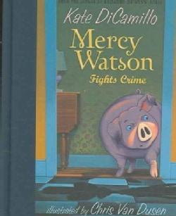 Mercy Watson Fights Crime (Hardcover)