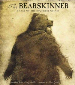 The Bearskinner: A Tale of the Brothers Grimm (Hardcover)