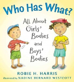 Who Has What?: All About Girls' Bodies and Boys' Bodies (Hardcover)