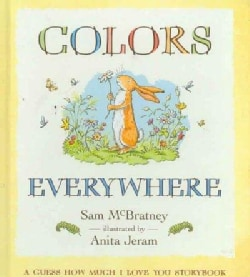 Colors Everywhere: A Guess How Much I Love You Storybook (Board book)