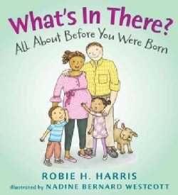 What's in There?: All About Before You Were Born (Hardcover)