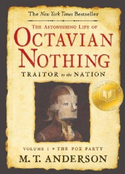 The Astonishing Life of Octavian Nothing, Traitor to the Nation: The Pox Party (Paperback)