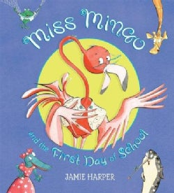 Miss Mingo and the First Day of School (Paperback)