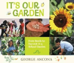 It's Our Garden: From Seeds to Harvest in a School Garden (Hardcover)