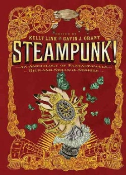 Steampunk!: An Anthology of Fantastically Rich and Strange Stories (Paperback)