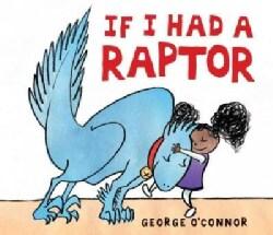 If I Had a Raptor (Hardcover)