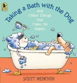 Taking a Bath with the Dog and Other Things That Make Me Happy (Paperback)