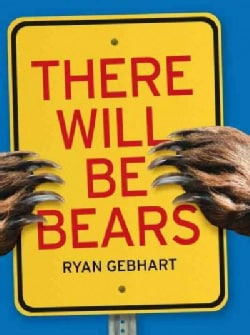 There Will Be Bears (Hardcover)
