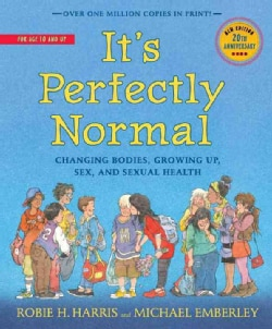 It's Perfectly Normal: Changing Bodies, Growing Up, Sex, and Sexual Health (Hardcover)