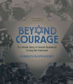Beyond Courage: The Untold Story of Jewish Resistance During the Holocaust (Paperback)
